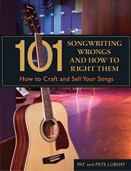 101 Songwriting Wrongs and How to Right Them