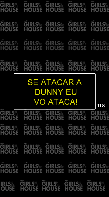 girls-in-the-house-serie-youtube-rao-tv-wallpapers-celular-frase-dunny