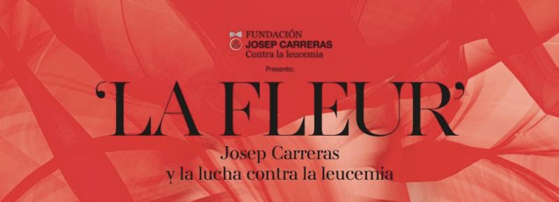Le Fleur - Fundación Josep Carreras