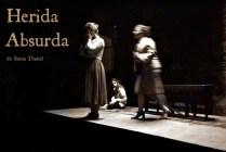 Herida Absurda (2016) EMAD Escuela Municipal de Arte Dramatico (Buenos Aires- Argentina ) 2016. Direccion Manon Minetti