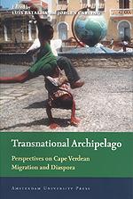 Transnational Archipelago-Perspectives on Cape Verdean Migration and Diaspora