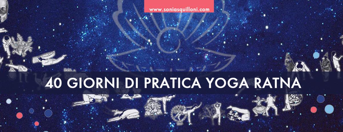 #yogaratna40days: è 40 giorni per approfondire lo Yoga Ratna!