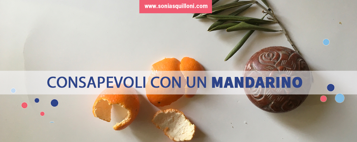Meditazione del mandarino: il risveglio della consapevolezza