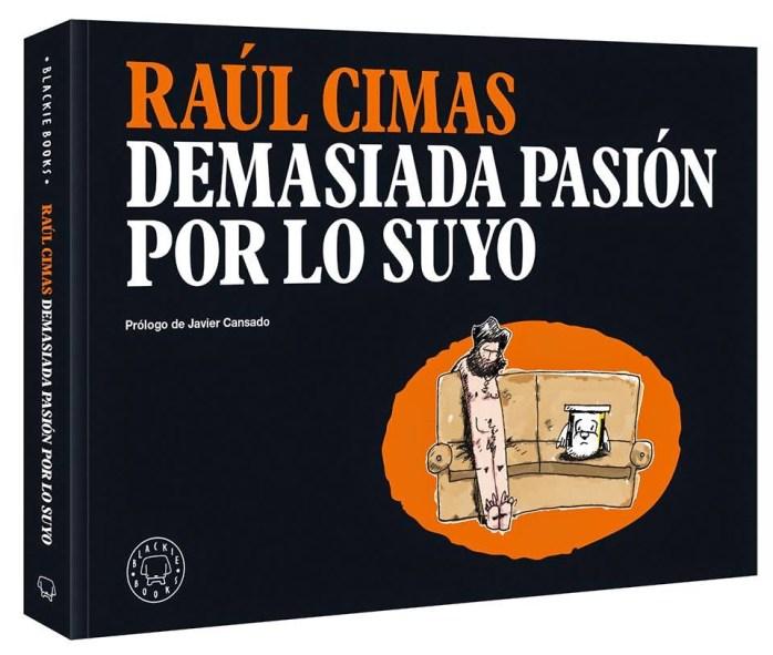 libro-demasiada-pasion-por-lo-suyo-raul-cimas-portada (1)