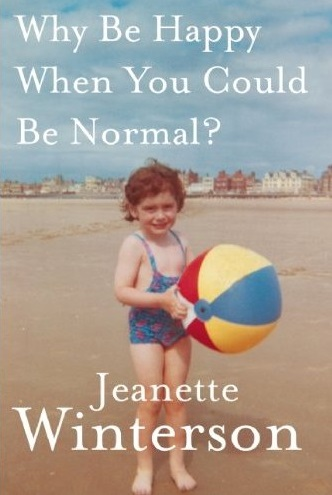 why-be-happy-when-you-can-be-normal-jeanette-winterson2