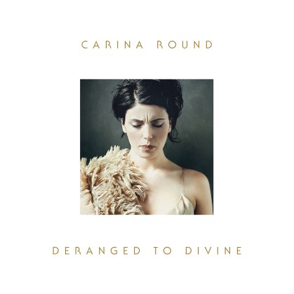CARINA ROUND -DERANGED TO DIVINE - VINYL COVER - FINAL