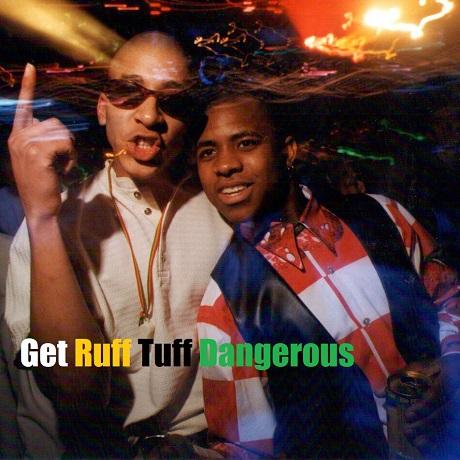 Get Ruff Tuff Dangerous