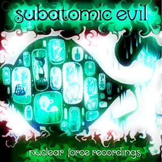 psytrance album subatomic evil nuclear force russia