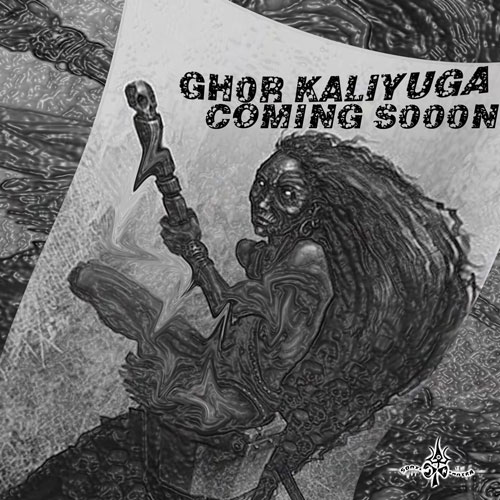 DarkPsy and Psycore psytrance compilation Ghor Kaliyuga coming soon on Sonic Tantra