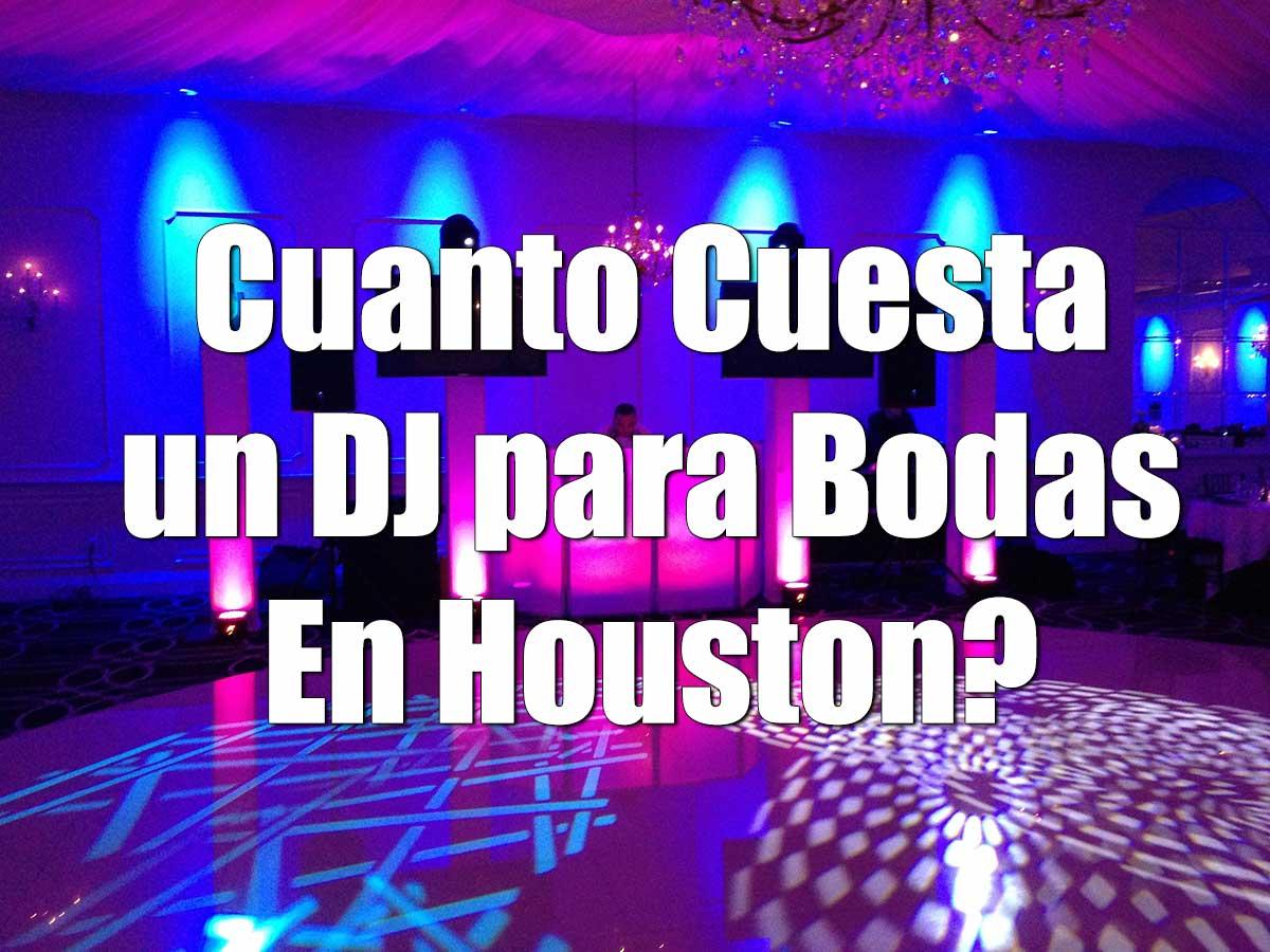 Cuanto Cuesta un DJ  en Houston