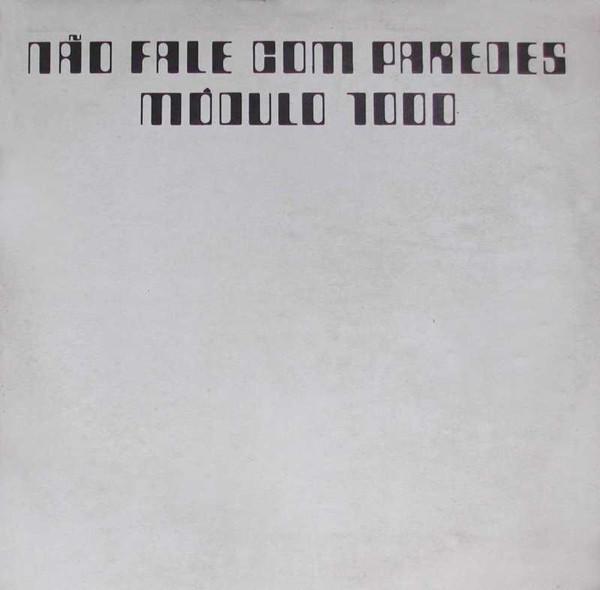 Módulo 1000 - Não Fale Com Paredes (1972) Brazil