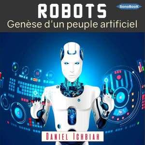 Couv ROBOTS  Genèse d'un peuple artificiel