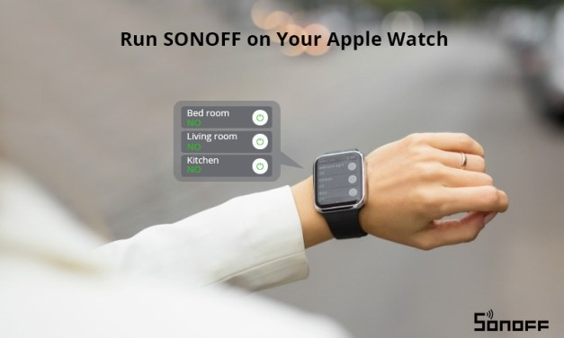 SONOFF Smart Devices That Work with Your Apple Watch