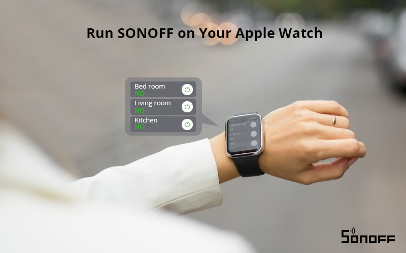 SONOFF works with Apple Watch