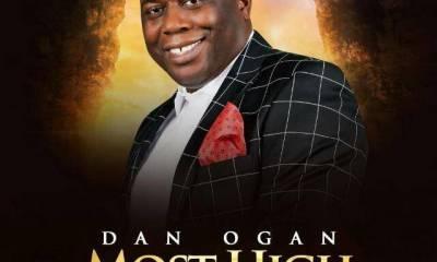 Dan Ogan - Most High Mp3 Download