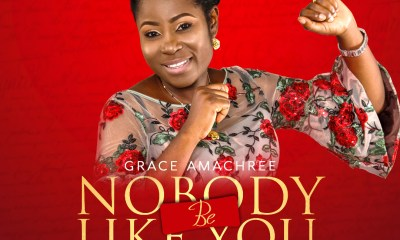 Grace Amachree - Nobody Be Like You Mp3 Download