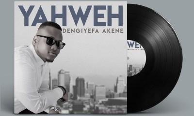 Dengiyefa Akene Yahweh Mp3 Download