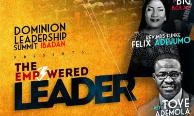 Toye Ademola Brings Dominion Leadership Summit to Ibadan With Funke Felix-Adejumo & Gospel Artiste Big Bolaji