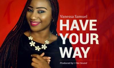 Vanesaa Samuel Have Your Way Mp3 Download