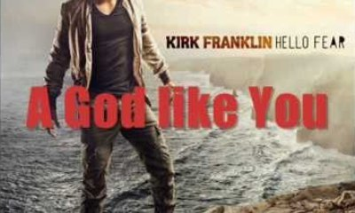 Kirk Franklin – A God Like You [ Lyrics + Free Mp3 Download ]