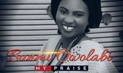 Bunmi Owolabi - My Praise Mp3 Download