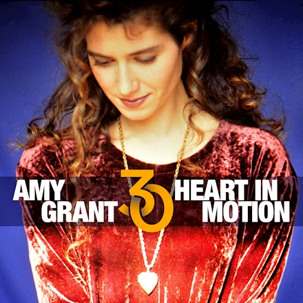Amy Grant Heart In Motion 30th Anniversary Edition (TrackList)