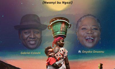 Download Gabriel Eziashi – Woman (Nwanyi Bu Ngozi)