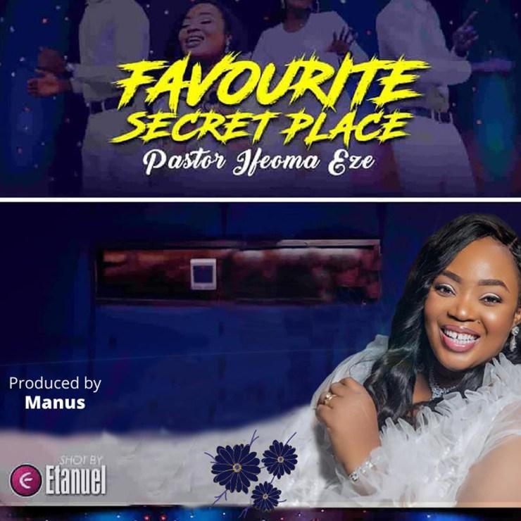 Download Pastor Ifeoma Eze Favourite Secret Place mp3