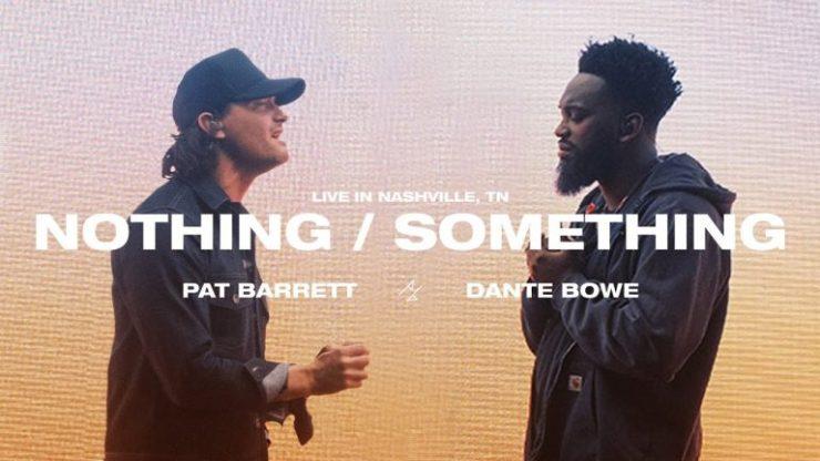 Download Pat Barrett & Dante Bowe Nothing Something (New EP) mp3