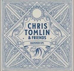 Chris Tomlin & Friends: Summer EP