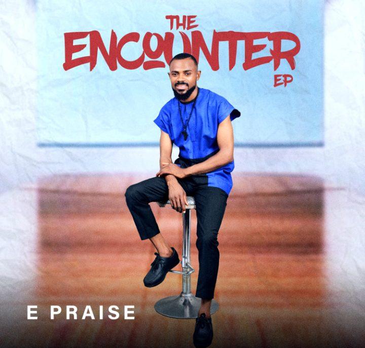 Download E Praise The Encounter EP
