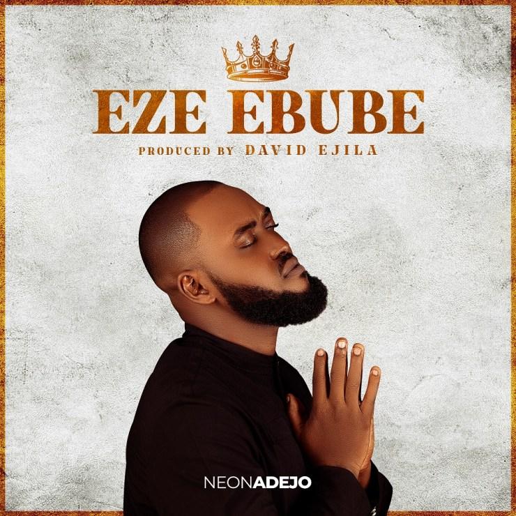 Download Neon Adejo Eze Ebube mp3