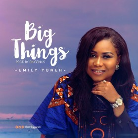 Emily Yoneh - Big Things Mp3 Download