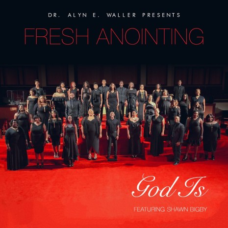 Fresh Anointing - God Is Ft. Shawn Bigby Mp3 Download