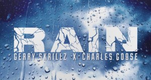 Gerry Skrillz - Rain ft. Charles Goose Mp3 Download
