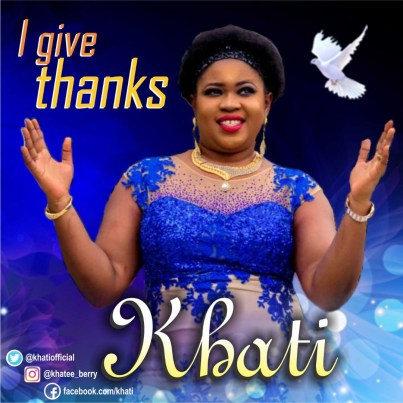 Khati - I Give Thanks Mp3 Download