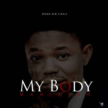 Manistar - My Body Mp3 Download