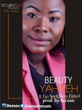 Beauty - Yahweh Ft. GP Sax & Queen Eldred Mp3 Download