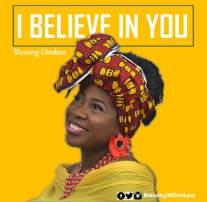 Blessing Dimkpa - I Believe In You Mp3 Download