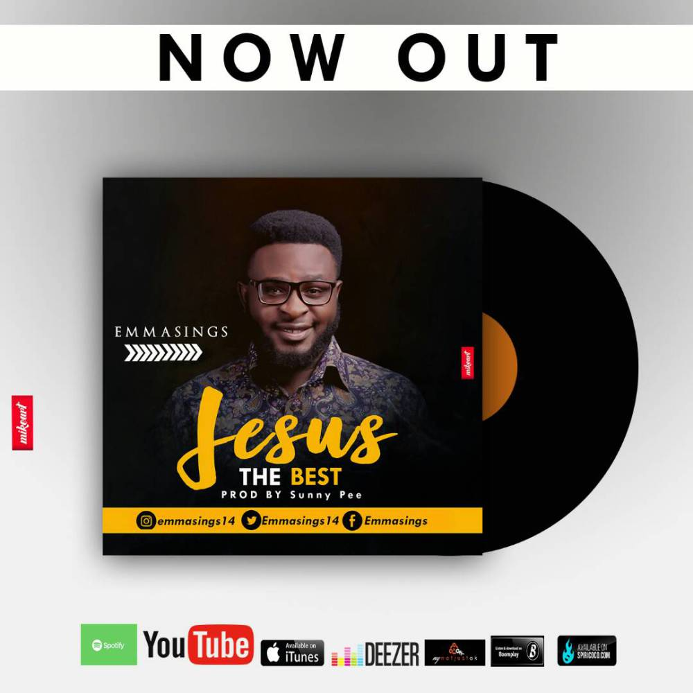 MUSIC: Emmasings - Jesus The Best