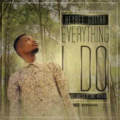Heybee Guitar Everything I Do Mp3 Download