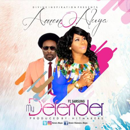 Amen O Aluya Ft. Samsong - My Defender Mp3 Download