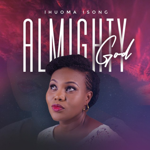 Ihuoma Isong Almighty God Mp3 Download