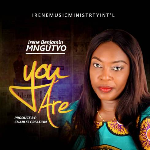 Irene Benjamin - You Are + Kanyi Me Nau Mp3 Download