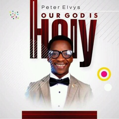 Peter Elvys Our God Is Holy Mp3 Download