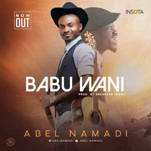 Abel Namadi Babu Wani Mp3 Download