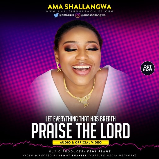 Ama Shallangwa - Praise The Lord Mp3 Download