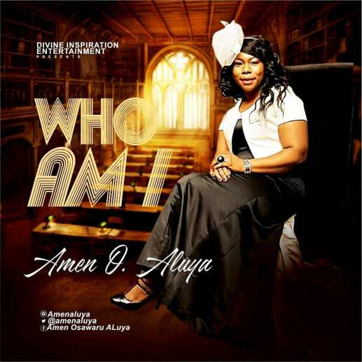 Amen O Aluya - Who Am I Mp3 Download