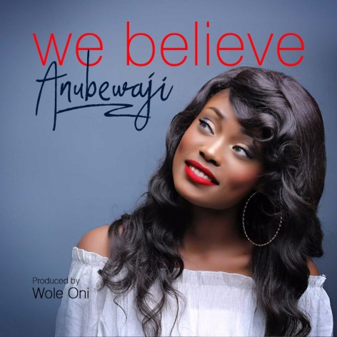 AnuBewaji - We Believe Mp3 Download