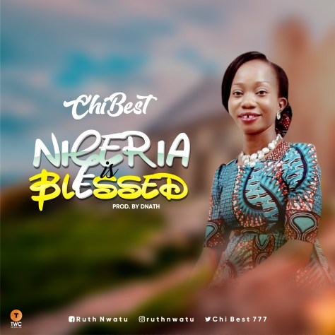 ChiBest Nigeria Is Blessed Mp3 Download